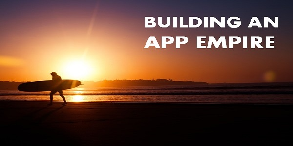 Building an App Empire