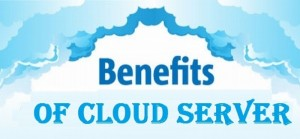 Benefits of Cloud Servers