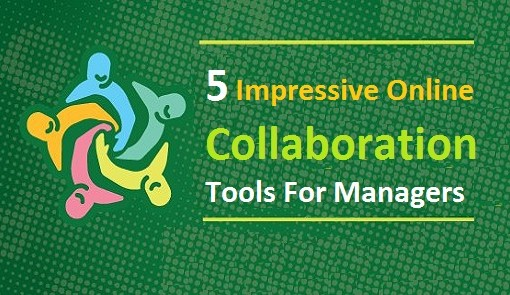 5-impressive-online-collaboration-tools-for-managers