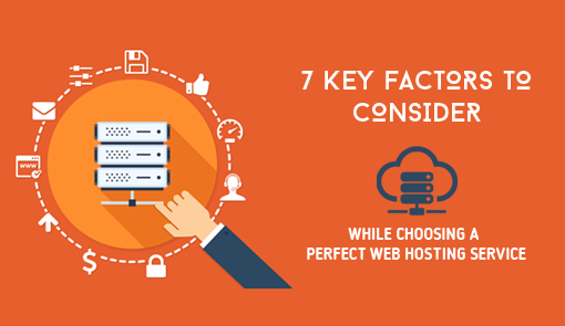 7-key-factors-to-consider-while-choosing-a-perfect-web-hosting-service