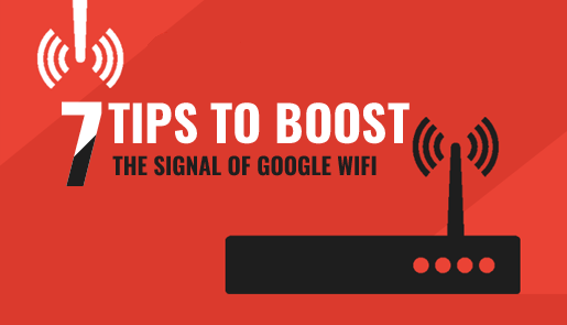 7 Tips to Boost the Signal of Google Wifi   TechnoBeep
